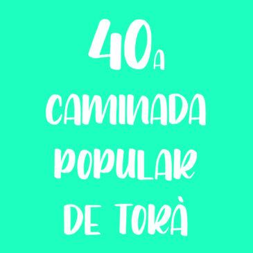 40a Caminada Popular de Torà – El Camí de l'Aigua